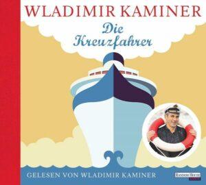 Die Kreuzfahrer von Wladimir Kaminer - Foto: Random House Audio