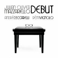 Julian Oliver Mazzariello / Debut (Via Veneto Jazz/Jandonusic)