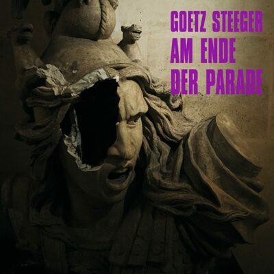 Goetz Steeger - Am Ende der Parade - Foto: © ub-comm.de