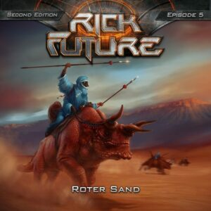 Rick Future 05 - Roter Sand