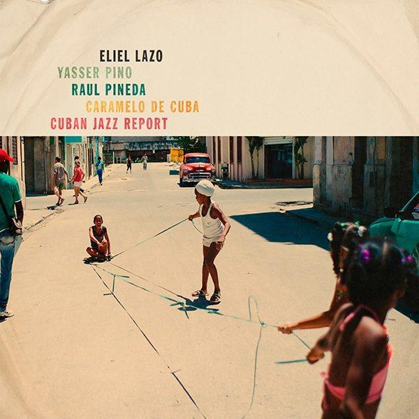 Eliel Lazo Cuban Jazz Report FrontCover - Photo: © uk-promotion